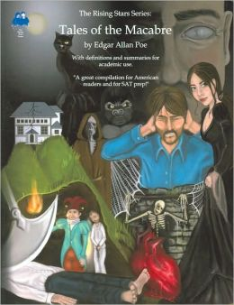 Tales of the Macabre: Edgar Allan Poe (Rising Stars Series)