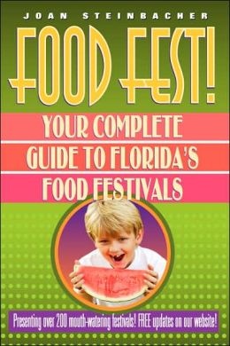 Food Fest! Your Complete Guide To Florida's Food Festivals