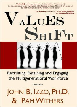 Values Shift, 2nd Edition: Recruiting, Retaining and Engaging the Multigenerational Workforce