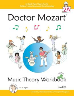 Doctor Mozart Music Theory Workbook Level 2a