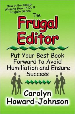 Frugal Editor: Put Your Best Book Forward to Avoid Humiliation and Ensure Success