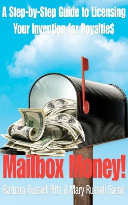 Mailbox Money!: A Step-By-Step Guide to Licensing Your Invention for Royalties