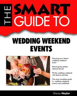 The Smart Guide To Wedding Weekend Events