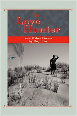 Love Hunter: And Other Poems