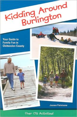 Kidding Around Burlington: Your Guide to Family Fun in Chittenden County