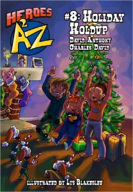 Heroes A2Z #8: (Heroes a to Z): Holiday Holdup