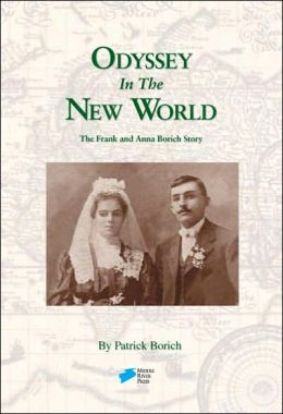 Odyssey in the New World: The Frank and Anna Borich Story