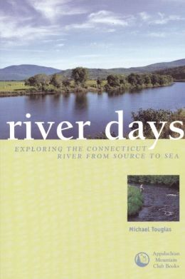 River Days: Exploring the Connecticut River from Source to Sea