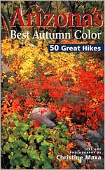 Arizona's Best Autumn Color: 50 Great Hikes