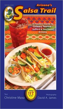 Arizona's Salsa Trail - Adventures in Culinary Tourism in Southeast Arizona