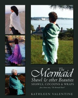 The Mermaid Shawl & Other Beauties