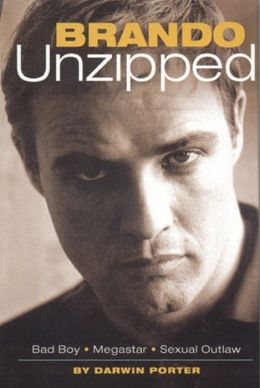 Brando Unzipped: Bad Boy, Megastar, Sexual Outlaw