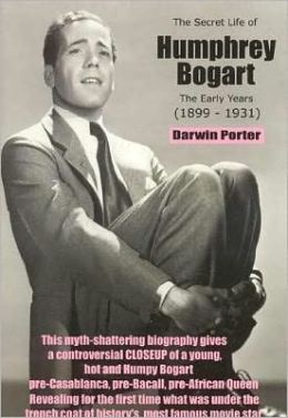 The Secret Life of Humphrey Bogart: The Early Years (1899-1931)