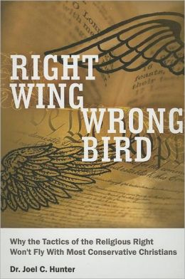 Right Wing, Wrong Bird: Why the Tactics of the Religious Right Won't Fly with Most Conservative Christians