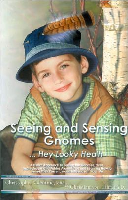 Seeing and Sensing Gnomes ... Hey Looky Hea'h