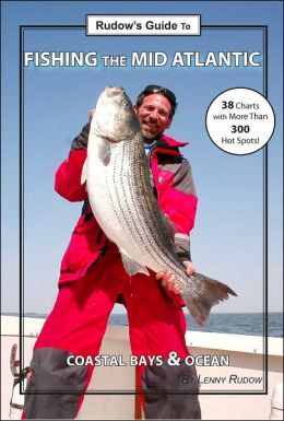 Rudow's Guide to Fishing the Mid Atlantic: Coastal Bays and Ocean