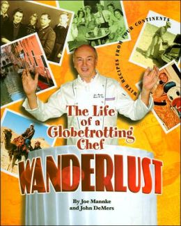 Wanderlust: The Life of a Globetrotting Chef