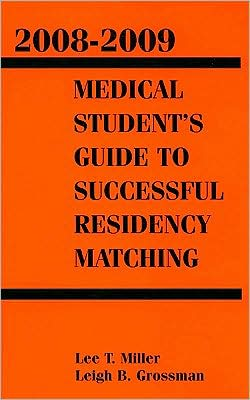 Medical Students Guide to Successful Residency Matching 2008-2009