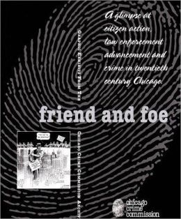Friend and Foe: Graphic Exhibits from the Chicago Crime Commission Archive