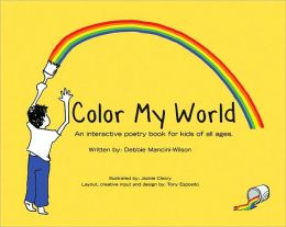 Color My World: An Interactive Poetry Book for Kids of All Ages