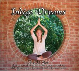 Indigo Dreams: Children's Bedtime Stories Designed to Decrease Stress, Anger and Anxiety while Increasing Self-Esteem and Self-Awareness (3 CD Set)