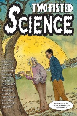 Two-Fisted Science: Stories about Scientists