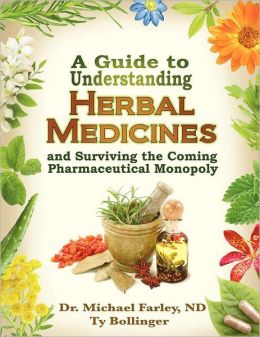 A Guide To Understanding Herbal Medicines And Surviving The Coming ...