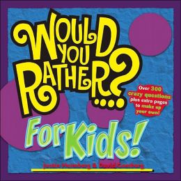 Would You Rather ...? for Kids