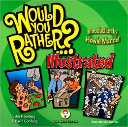Would You Rather...?: Illustrated: Hundreds of Irreverently Illustrated Dilemmas to Ponder