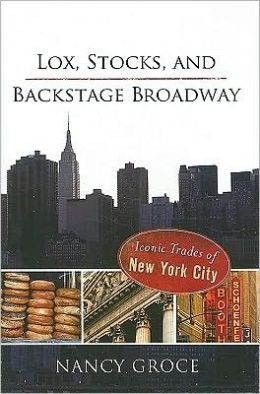 Lox, Stocks, and Backstage Broadway: Iconic Trades of New York City