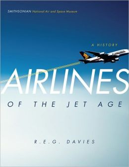 Airlines of the Jet Age: A History
