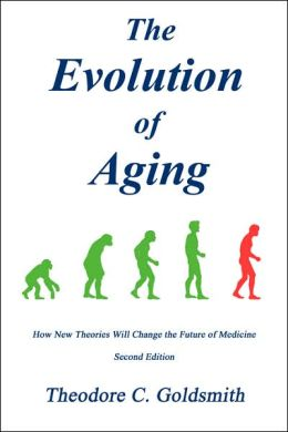 The Evolution of Aging: How New Theories Will Change the Future of Medicine