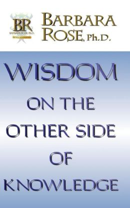 Wisdom On The Other Side Of Knowledge