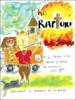 Rapture for Big Sinners: 66 + 6 Things to Do Before & After the Righteous Lift Off