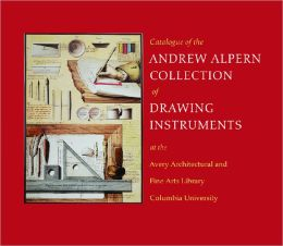 Catalogue of the Andrew Alpern Collection of Drawing Instruments