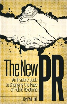 New PR: An Insider's Guide to Changing the Face of Public Relations