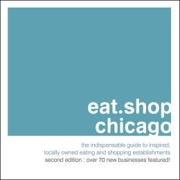 eat.shop.chicago (2nd Edition)