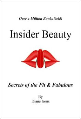Insider Beauty: Secrets of the Fit and Fabulous