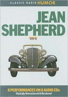 Jean Shepherd: Life Is