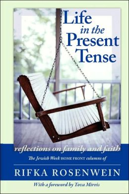 Life in the Present Tense: Reflections on Faith and Family