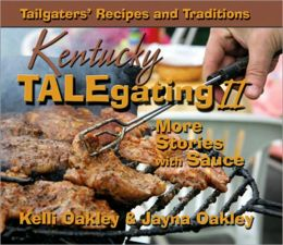 Kentucky TALEgating II: More Stories with Sauce