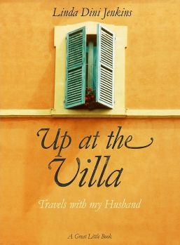 Up at the Villa: Travels with my husband