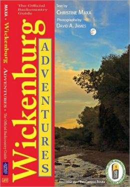 Wickenburg Adventures: The Official Backcountry Guide