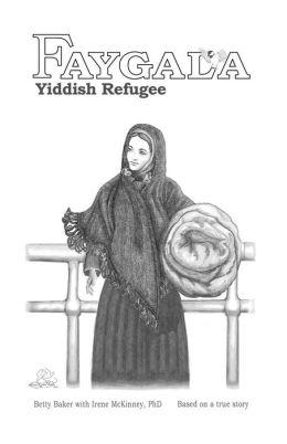 Faygala, Yiddish Refugee