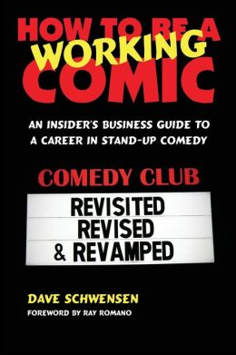 How to Be a Working Comic: An Insider's Business Guide to a Career in Stand-Up Comedy