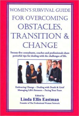 Women's Survival Guide for Overcoming Obstacles, Transition & Change