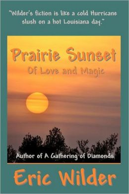 Prairie Sunset - Of Love And Magic