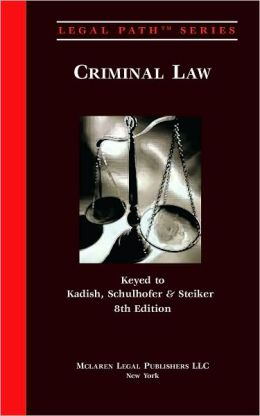 Legal Path Criminal Law (keyed to: Kadish 8th ED)