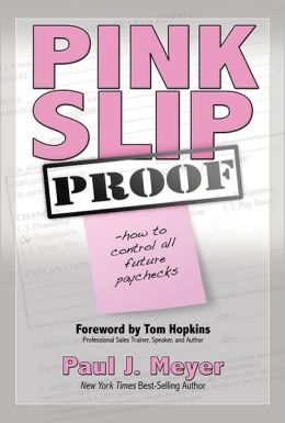 Pink Slip PROOF: How to Control All Future Paychecks
