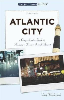 Atlantic City: A Comprehensive Guide to America's Premier Seaside Resort